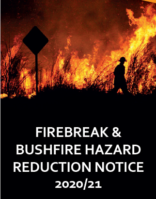 Firebreak & Bushfire Hazard Reduction Notice 2020/21